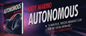Read an Exclusive Excerpt From 'Autonomous' by Andy Marino and Win a Copy!