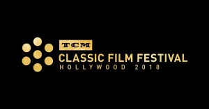 TCM Film Fest 2018 Wrap-Up