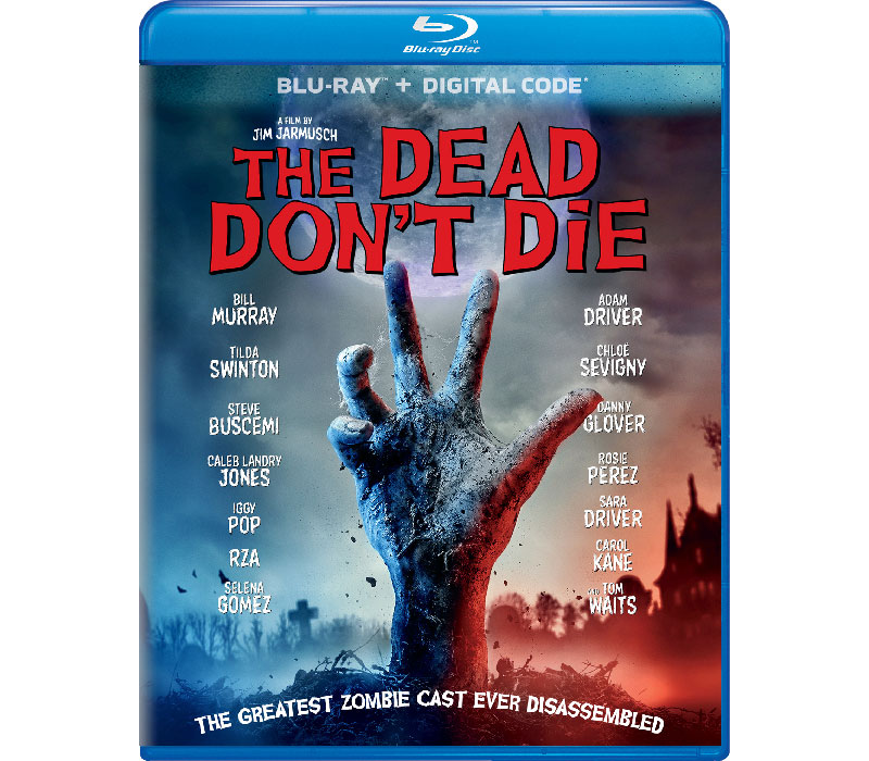 The Dead Don't Die' Rises on Blu-ray & DVD 9/10