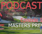 FGN Podcast – MASTERS Preview