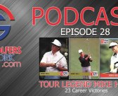 Fore Golfers Network 28 – PGA Tour Legend Mike Hill
