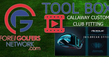 FGN Tool Box: CALLAWAY Custom Club Fitting Closeup
