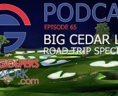 FGN Ep 65 – BIG CEDAR LODGE ROAD TRIP