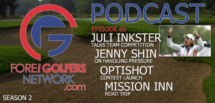 FGN Ep 66 – JULI INKSTER TALKS TEAM COMPETITION & More
