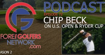 FGN Ep 72 – Chip Beck Talks US Open & Ryder Cup