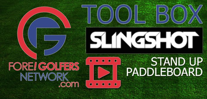 FGN Toolbox: SLINGSHOT SUP Fun On The Water