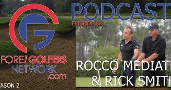 FGN Ep 82 – Rocco Mediate and Rick Smith