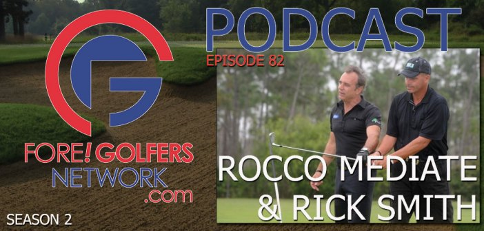 FGN Ep 82 – Rocco Mediate and Rick Smith