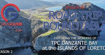 FGN Ep 89 – Road Trip to TPC Danzante Bay in Loreto, Mexico