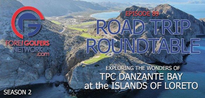 FGN Ep 89 – Road Trip to TPC Danzante Bay in Loreto, Mexico