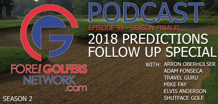 FGN Ep 99 – 2018 Golf Predictions Follow Up Special