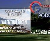 Valentino Dixon: Exonerated Through Golf – 117