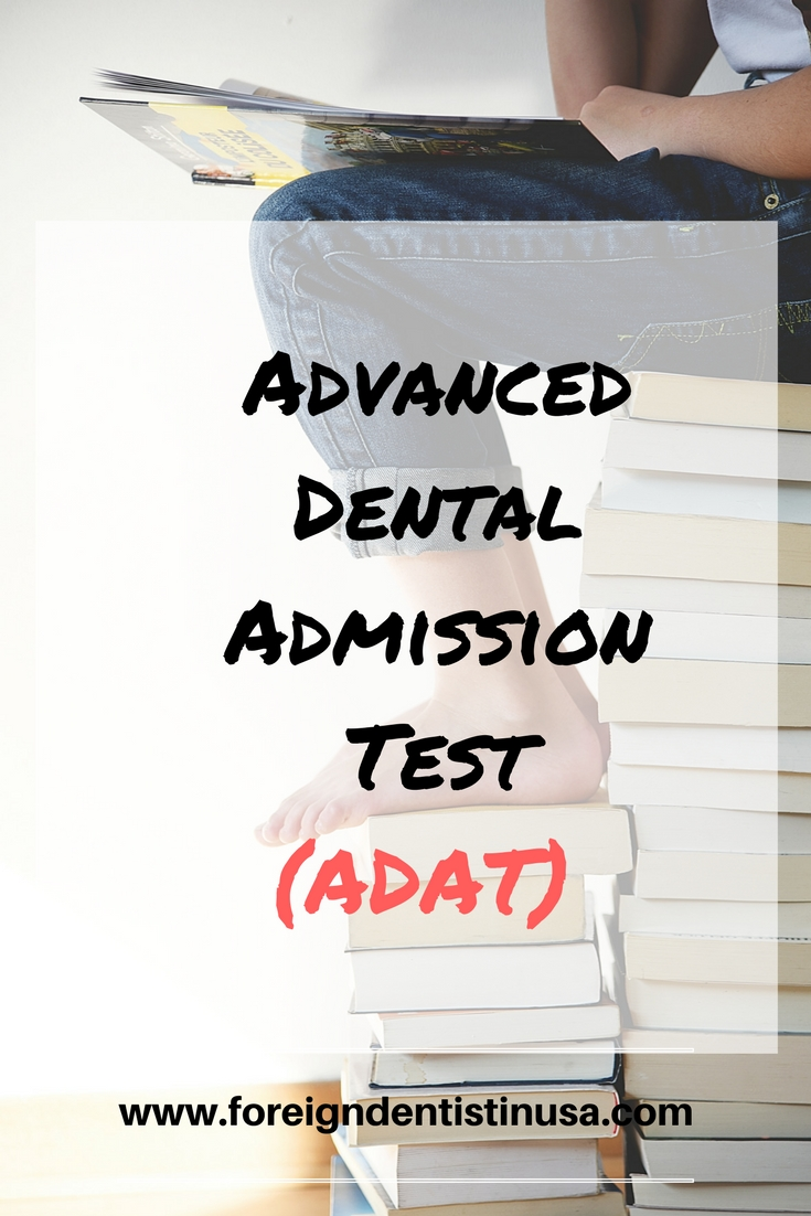 Advanced Dental Admission Test (ADAT) - foreigndentistinusa