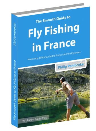 Phil Pembroke – Fliegenfischen in Frankreich