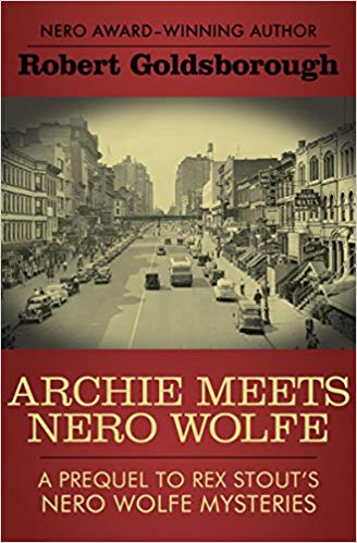 "Join leader Diana Di Stefano at Century & Sleuth's Mystery Discussion Group to talk about ""Archie Meets Nero Wolfe"" by Robert Goldsborough."