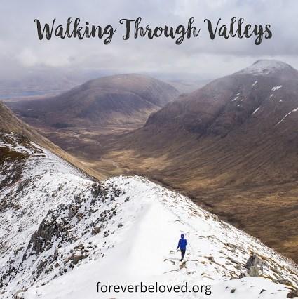 Walking Through Valleys