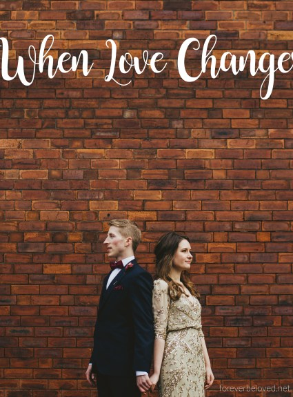 When Love Changes