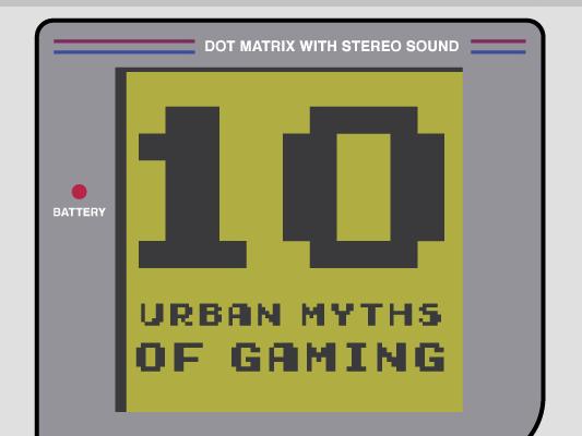 urban myths of gaming