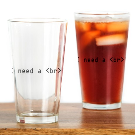 i_need_an_html_break_drinking_glass