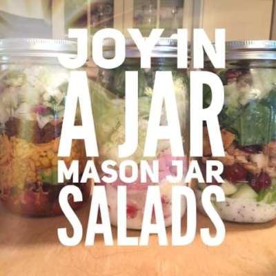 Joy in a Jar!   Mason Jar Salads