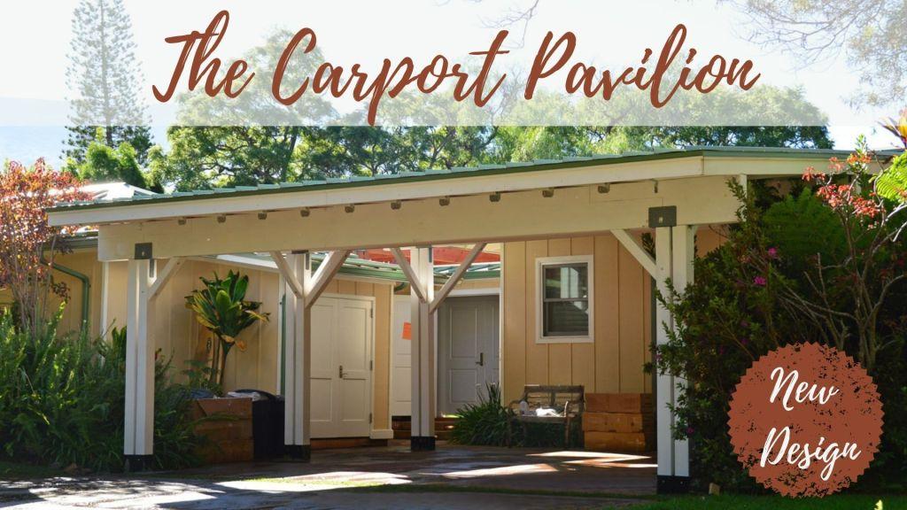 Meet Our Newest Design — The Carport Pavilion