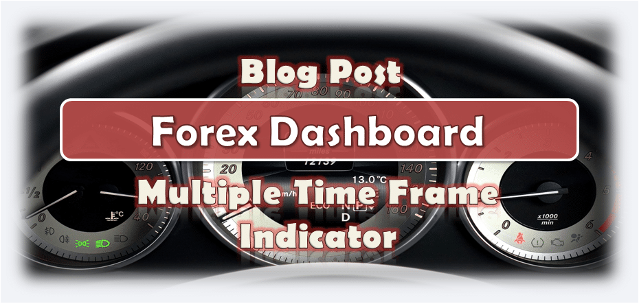 Forex Dashboard Multiple Time Frame Indicator for MT4 ...