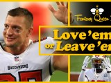 Love 'em or Leave 'em - Which fantasy players will feast this week?