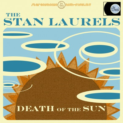 The Stan Laurels - Death of the Sun