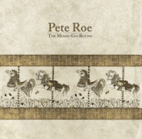 pete roe merry go round