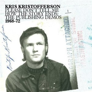 Kris-Kristofferson-Please-Dont-Tell-Me-How-the-Story-Ends-The-Publishing-Demos-1968-72