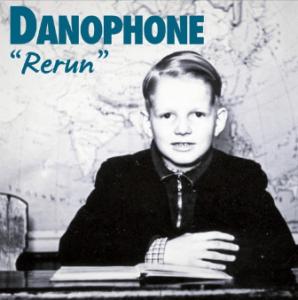 Danophone Rerun