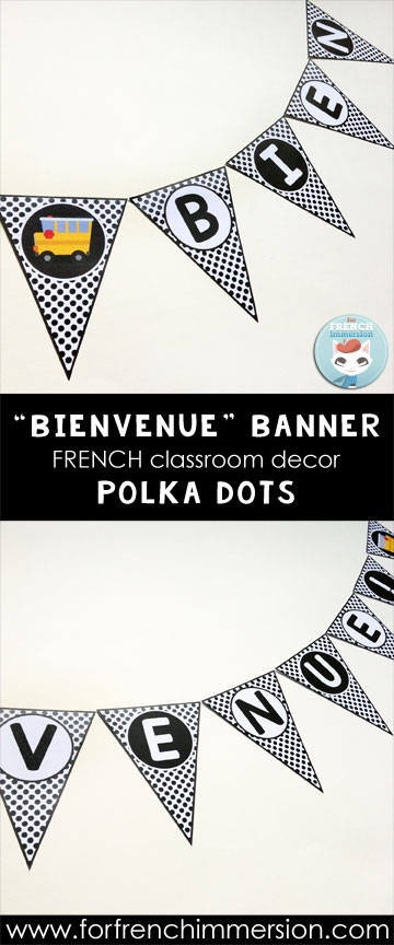 French Classroom Decor Polka Dots: BIENVENUE! banner/pennant. A beautifully-decorated French classroom with little color ink use! (the little bus comes in color and B&W)