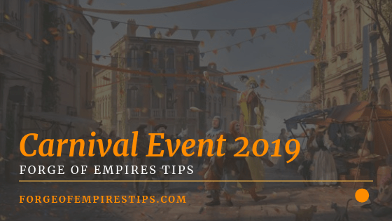 Forge of Empires Carnival Event 2019 [The Guide]