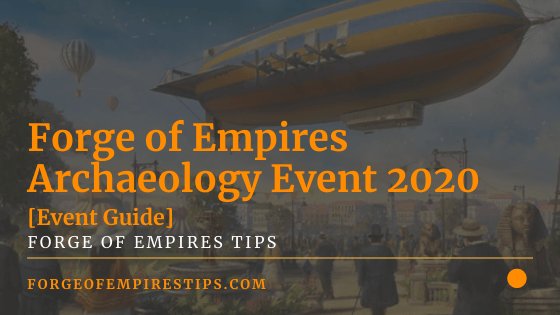 Forge of Empires Archaeology Event 2020 [Event Guide]