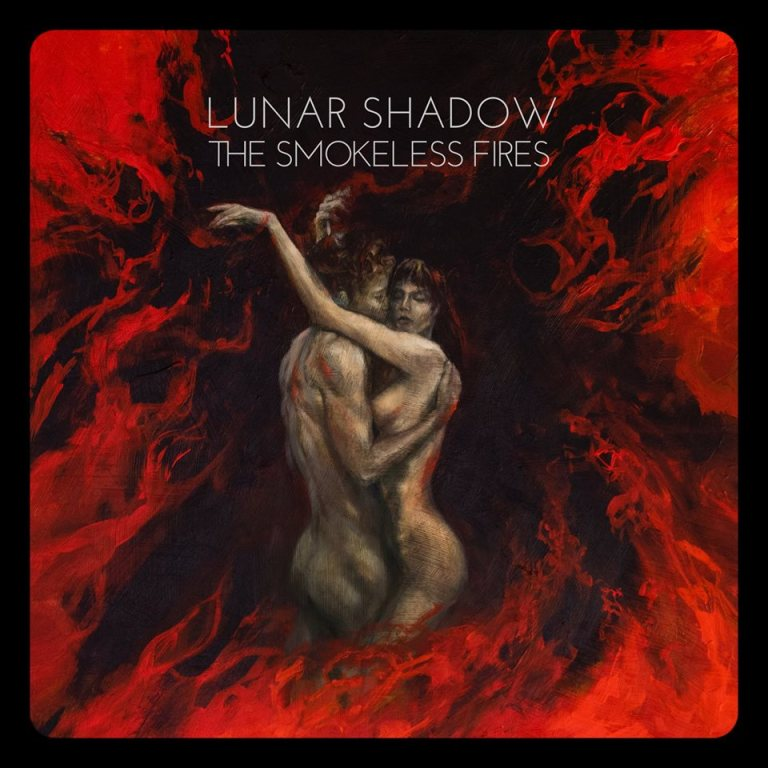 LUNAR SHADOW – The Smokeless Fires