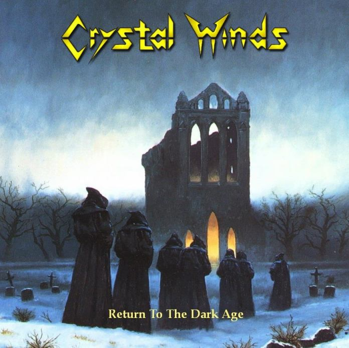 CRYSTAL WINDS – Return to the Dark Age