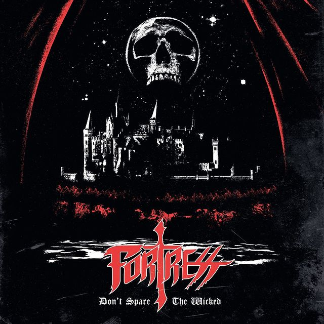 FORTRESS – Don't Spare the Wicked