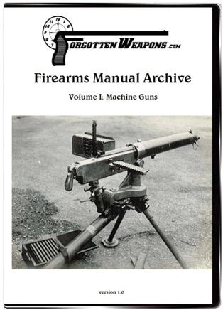 Forgotten Weapons Firearm Manual Archive Volume I: Machine Guns