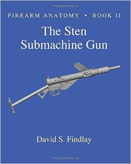 Firearms Anatomy II: The Sten SMG by David Findlay