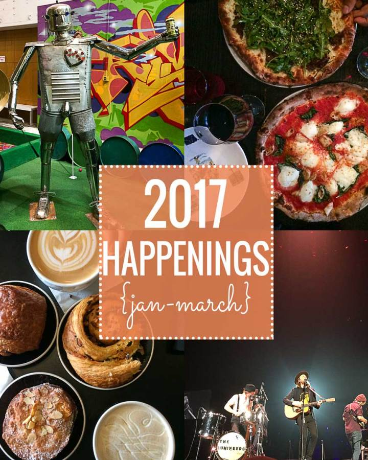 2017 Happenings {jan - march} // Fork in the Kitchen