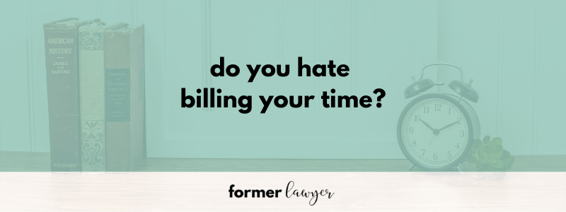 Do you hate billing your time?