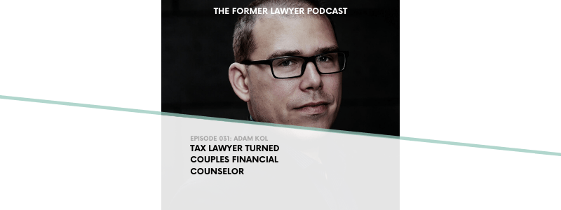 031 Adam Kol: Tax Lawyer Turned Couples Financial Counselor