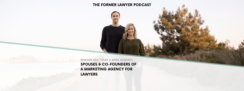 034 Tyler & April Roberts: Spouses & Co-Founders of a Marketing Agency for Lawyers
