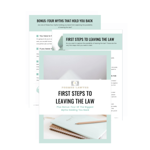 Free guide, First Steps To Leaving The Law