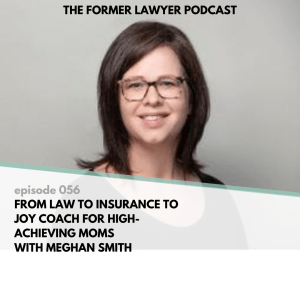 From law to insurance to joy coach for high-achieving moms with Meghan Smith