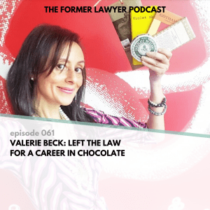 Valerie Beck: Left The Law For A Career In Chocolate