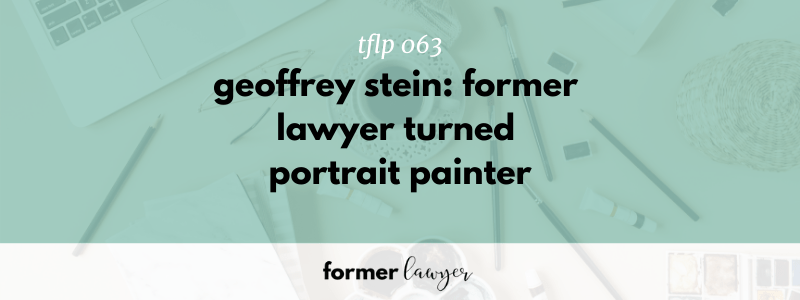 Geoffrey Stein: Former Lawyer Turned Portrait Painter