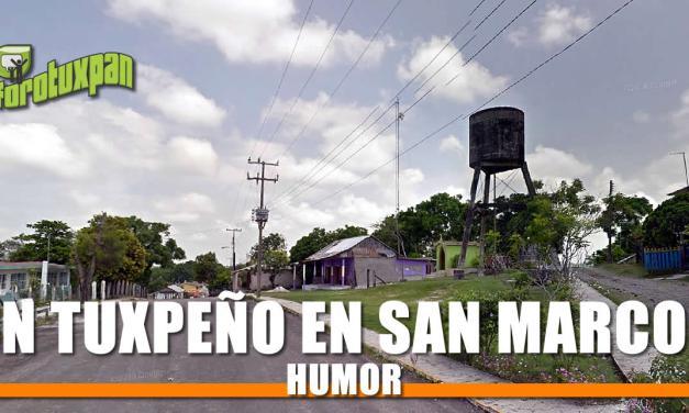 UN TUXPEÑO EN SAN MARCOS