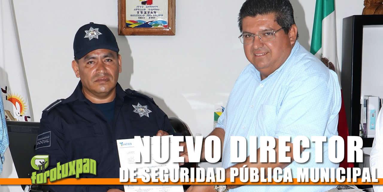 NUEVO DIRECTOR DE SEGURIDAD PÚBLICA MUNICIPAL