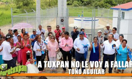 A TUXPAN NO LE VOY A FALLAR: TOÑO AGUILAR